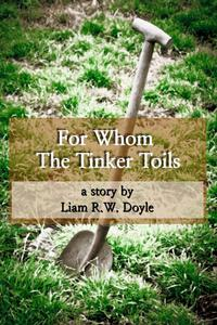 For Whom the Tinker Toils