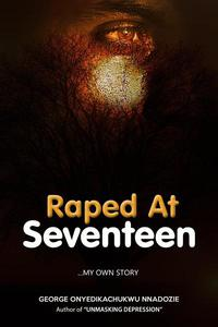 Raped At Seventeen