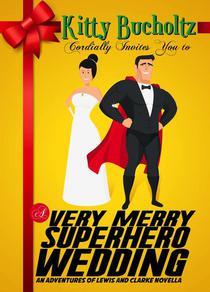 A Very Merry Superhero Wedding