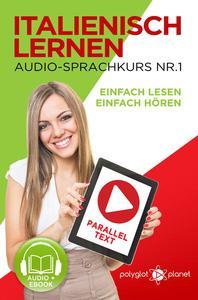 Italienisch Lernen - Einfach Lesen | Einfach Hören | Paralleltext - Audio-Sprachkurs Nr. 1