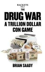 The Drug War: A Trillion Dollar Con Game