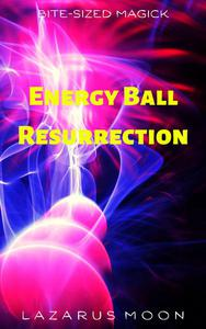 Energy Ball Resurrection