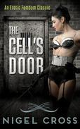 The Cell's Door (An Erotic Femdom Novel)