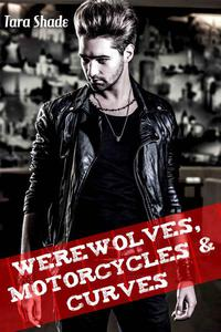 Werewolves, Motorcycles, and Curves (Paranormal Alpha Male BBW Erotic Romance)