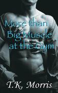 More than Big Muscle at the Gym