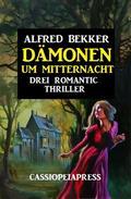 Dämonen um Mitternacht: Drei Romantic Thriller