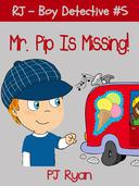 RJ - Boy Detective #5: Mr. Pip Is Missing!