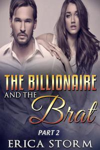 The Billionaire and the Brat Part 2