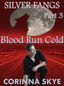 Blood Run Cold: Silverfangs #3