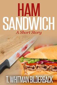Ham Sandwich - A Short Story