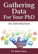 Gathering Data For Your PhD: An Introduction