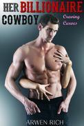 Her Billionaire Cowboy: Craving Curves (a BBW Erotic Romance; Curvy Girl & Billionaire Cowboy, Western Romance)