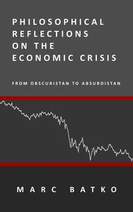 Philosophical Reflections on the Economic Crisis