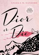 Dior or Die