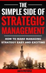 The Simple Side Of Strategic Management