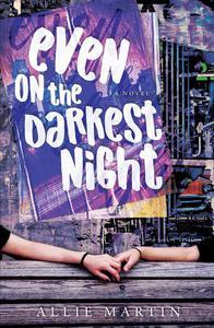 Even on the Darkest Night