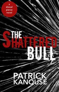 The Shattered Bull