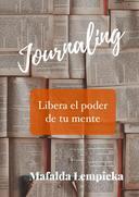 Journaling: libera el poder de tu mente