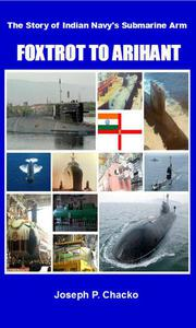 Foxtrot to Arihant – The Story of Indian Navy's Submarine Arm