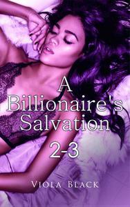 A Billionaire's Salvation 2-3