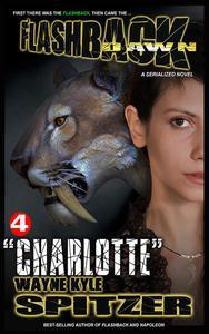 "Flashback Dawn (A Serialized Novel), Part 4: ""Charlotte"""