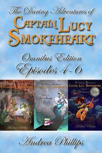 Lucy Smokeheart Omnibus Edition: Episodes 4-6