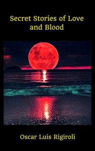 Secret Stories of Love and Blood