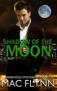 Shadow of the Moon #7 (Werewolf / Shifter Romance)