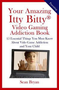 Your Amazing Itty Bitty® Video Gaming Addiction Book