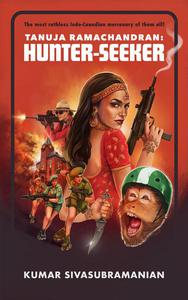Tanuja Ramachandran: Hunter-Seeker