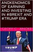 Anokenomics of Earning And Investing In #Brexit And #Trump Era