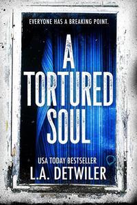 A Tortured Soul