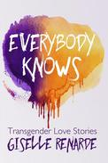 Everybody Knows: 15 Transgender Love Stories