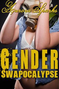 Gender Swapocalypse
