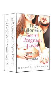 The Billionaire's Secret Pregnant Lover 2-3 Boxed Set