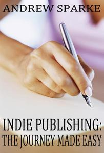 Indie Publishing: The Journey Made Easy