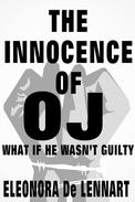 The Innocence of OJ-What if he Wasn't Guilty