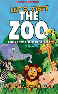 Let's visit the Zoo! A Children's book with Pictures of Zoo Animals (French Version)