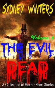 The Evil Dead - A Collection of Horror Short Stories (Volume 6)