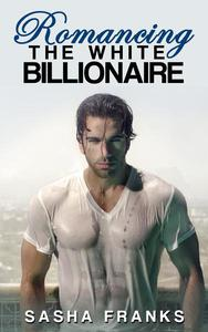 Romancing The White Billionaire