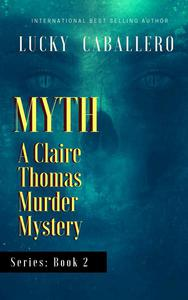 MYTH, A Claire Thomas Murder Mystery, Book 2