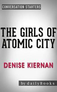 The Girls of Atomic City: by Denise Kiernan | Conversation Starters