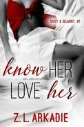 Know Her, Love Her (Daisy & Belmont, #1)