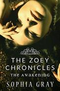 The Zoey Chronicles: The Awakening (Vol. 1)