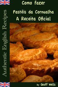 Como fazer Pastéis da Cornualha: A Receita Oficial