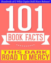 This Dark Road to Mercy - 101 Amazing Facts You Didn't Know