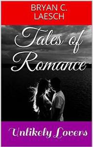 Tales of Romance: Unlikely Lovers