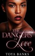 The Dangers Of Love