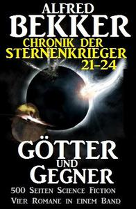 Alfred Bekker - Chronik der Sternenkrieger: Götter und Gegner
