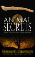 Animal Secrets: A Gray Wolf Pack Paranormal Romance (The Animal Sagas - Thrown to the Wolves Book 3)